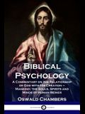 Biblical Psychology: A Commentary on the Relationship of God with His Creation - Mankind; the Souls, Spirits and Minds of Human Beings