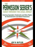 The Permission Seeker's Guide Through the Legal Jungle: Clearing Copyrights, Trademarks, and Other Rights for Entertainment and Media Productions