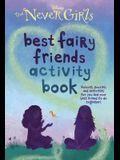 Best Fairy Friends Activity Book (Disney: The Never Girls) (C & A Digest)