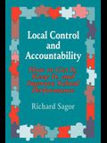 Local Control and Accountability: How to Get It, Keep It, and Improve School Performance