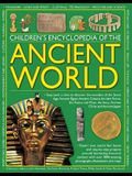 Children's Encyclopedia of the Ancient World: Step Back in Time to Discover the Wonders of the Stone Age, Ancient Egypt, Ancient Greece, Ancient Rome,