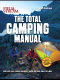 Field & Stream: Total Camping Manual: 300+ Tips and Techniques for Hiking, Backpacking, Car Camping & More