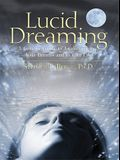 Lucid Dreaming: A Concise Guide to Awakening in Your Dreams and in Your Life [With CD]