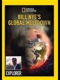 National Geographic: Bill Nye's Global Meltdown