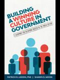 Building a Winning Culture in Government: A Blueprint for Delivering Success in the Public Sector (Dysfunctional Team, Local Government, Culture Chang