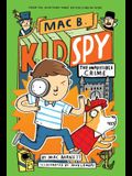 The Impossible Crime (Mac B., Kid Spy #2), Volume 2