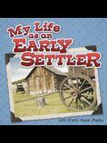 My Life as an Early Settler
