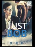 Just Bob [Assassins Inc. 1] (the Stormy Glenn Manlove Collection)