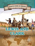 Lewis and Clark: Famed Explorers of the American Frontier