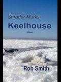 Shrader Marks: Keelhouse