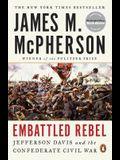 Embattled Rebel: Jefferson Davis and the Confederate Civil War