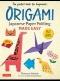 Origami: Japanese Paper Folding Made Easy: The Perfect Book for Beginners! (50 Classic Projects)