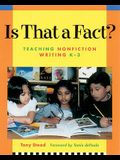Is That a Fact?: Teaching Nonfiction Writing K-3
