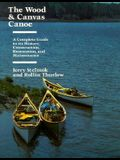 The Wood and Canvas Canoe: A Complete Guide to its History, Construction, Restoration and Maintenance