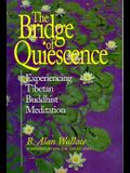 Bridge of Quiescence: Experiencing Tibetan Buddhist Meditation