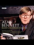 Alan Bennett Reads Childhood Classics: The Wind in the Willows; Alice in Wonderland; Through the Looking Glass; Winnie-The-Pooh; The House at Pooh Cor