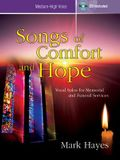 Songs of Comfort and Hope - Medium-High Voice: Vocal Solos for Memorial and Funeral Services