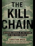 The Kill Chain: Defending America in the Future of High-Tech Warfare