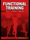 Functional Training: Build, Connect, Perform