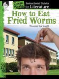 How to Eat Fried Worms: An Instructional Guide for Literature: An Instructional Guide for Literature