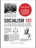 Socialism 101: From the Bolsheviks and Karl Marx to Universal Healthcare and the Democratic Socialists, Everything You Need to Know a