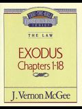 Thru the Bible Vol. 04: The Law (Exodus 1-18)