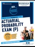 Actuarial Probability Exam (P)