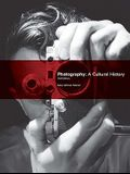 Photography: A Cultural History