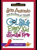 San Antonio and the State of Texas: Cool Stuff Every Kid Should Know