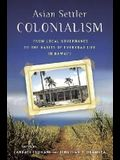 Asian Settler Colonialism: From Local Governance to the Habits of Everyday Life in Hawaii
