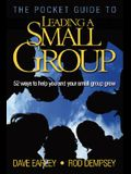 The Pocket Guide to Leading a Small Group: 52 Ways to Help You and Your Small Group Grow