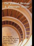 The Political Strategy and Philosophy Reader including (complete and unabridged): Plato's Republic, Sun Tzu's The Art of War, Machiavelli's The Prince