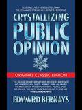 Crystallizing Public Opinion (Original Classic Edition)