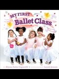 My First Ballet Class: A Book with Foldout Pages!