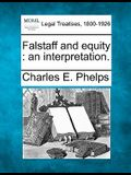 Falstaff and Equity: An Interpretation.
