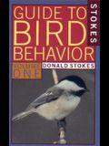 Stokes Guide to Bird Behavior, Volume 1