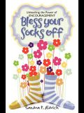 Bless Your Socks Off: Unleashing the Power of Encouragement