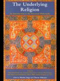 The Underlying Religion: An Introduction to the Perennial Philosphy