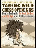 Taming Wild Chess Openings: How to Deal with the Good, the Bad and the Ugly Over the Chess Board