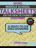 More Middle School Talksheets on the New Testament, Ages 11-14: 52 Ready-To-Use Discussions