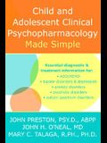 Child & Adolescent Psychopharmacology Made Simple