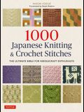 1000 Japanese Knitting & Crochet Stitches: The Ultimate Bible for Needlecraft Enthusiasts