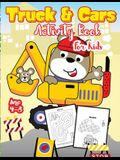 Truck and Cars Activity Book for Kids Ages 4-8: A Fun Kid Workbook Game For Learning, Coloring, Dot To Dot, Mazes, Word Search and More!