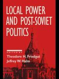 Local Power and Post-Soviet Politics