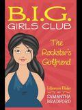 The Rockstar's Girlfriend (B.I.G. Girls Club, Book 1)