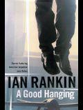 A Good Hanging: Short Stories (Inspector Rebus Novels)