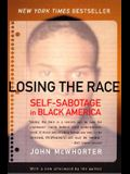 Losing the Race: Self-Sabotage in Black America