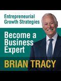 Become a Business Expert Lib/E: Entrepreneural Growth Strategies