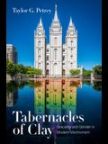 Tabernacles of Clay: Sexuality and Gender in Modern Mormonism