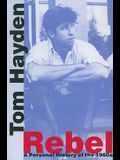 Rebel: A Personal History of the 1960s